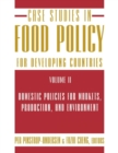 Image for Case studies in food policy for developing countries.: (Domestic policies for markets, production, and environment) : Volume 2,