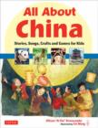 Image for All about China  : stories, songs, crafts and games for kids