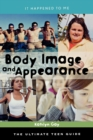 Image for Body image and appearance: the ultimate teen guide : No. 26