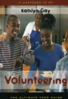 Image for Volunteering: the ultimate teen guide : no. 9