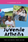 Image for Juvenile arthritis: the ultimate teen guide : no. 24