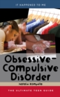 Image for Obsessive-compulsive disorder: the ultimate teen guide : no. 25