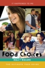 Image for Food choices: the ultimate teen guide : no. 28
