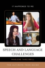 Image for Speech and language challenges: the ultimate teen guide : no. 40
