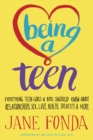 Image for Being a teen  : everything teen girls and boys should know about relationships, sex, love, health, identity & more