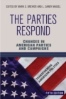 Image for The Parties Respond : Changes in American Parties and Campaigns