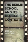 Image for Berlin School and Its Global Contexts