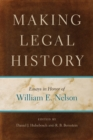 Image for Making Legal History : Essays in Honor of William E. Nelson