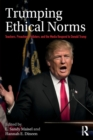 Image for Trumping ethical norms  : teachers, preachers, pollsters, and the media respond to Donald Trump