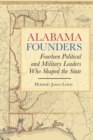 Image for Alabama Founders: Fourteen Political and Military Leaders Who Shaped the State