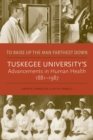 Image for To raise up the man farthest down: Tuskegee University's advancements in human health, 1881-1987