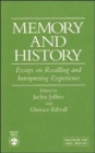 Image for Memory and History : Essays on Recalling and Interpreting Experience