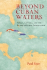 Image for Beyond Cuban Waters: Africa, La Yuma, and the Island's Global Imagination