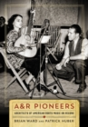 Image for A&R Pioneers: Architects of American Roots Music on Record