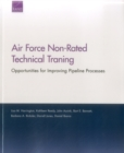 Image for Air Force Non-Rated Technical Training : Opportunities for Improving Pipeline Processes