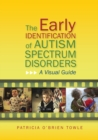 Image for The early identification of autism spectrum disorders: a visual guide