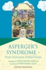 Image for Asperger's syndrome - that explains everything: strategies for education, life and just about everything else