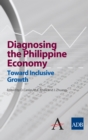Image for Diagnosing the Philippine economy  : toward inclusive growth