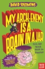 Image for My arch-enemy is a brain in a jar