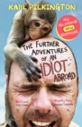 Image for The further adventures of an idiot abroad