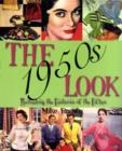 Image for The 1950s look  : a practical guide to fashions, hairstyles and make-up of the 1950s