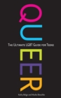 Image for Queer  : the ultimate LGBT guide for teens