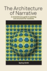 Image for Architecture of Narrative : A Revolutionary Guide to Plotting and Structure for Novelists