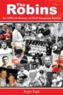 Image for The Robins : An Official History of Hull Kingston Rovers
