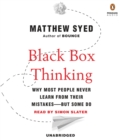 Image for Black Box Thinking : Why Most People Never Learn from Their Mistakes--But Some Do