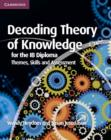 Image for Decoding theory of knowledge for the IB diploma: themes, skills and assessment