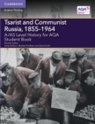 Image for Tsarist and Communist Russia, 1855-1964A/AS level history for AQA,: Student book