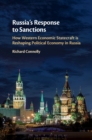 Image for Russia's response to sanctions: how Western economic statecraft is reshaping political economy in Russia
