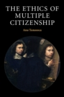 Image for Ethics of Multiple Citizenship
