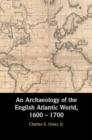 Image for Archaeology of the English Atlantic World, 1600 - 1700