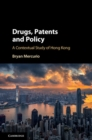 Image for Drugs, patents and policy: a contextual study of Hong Kong