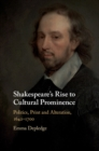 Image for Shakespeare's Rise to Cultural Prominence: Politics, Print and Alteration, 1642-1700