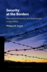 Image for Security at the borders: transnational practices and technologies in west africa