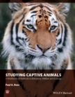 Image for Studying Captive Animals : A Workbook of Methods in Behaviour, Welfare and Ecology