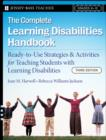 Image for The complete learning disabilities handbook: ready-to-use strategies & activities for teaching students with learning disabilitces [i.e. disabilities].
