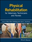 Image for Physical rehabilitation for veterinary technicians and nurses