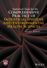 Image for Statistical tools for the comprehensive practice of industrial hygiene and environmental health sciences