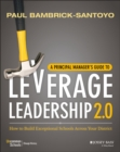 Image for A Principal Manager's Guide to Leverage Leadership: How to Build Exceptional Schools Across Your District
