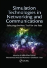 Image for Simulation Technologies in Networking and Communications : Selecting the Best Tool for the Test