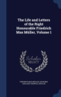 Image for The Life and Letters of the Right Honourable Friedrich Max Muller, Volume 1
