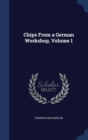 Image for Chips from a German Workshop, Volume 1