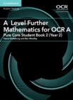 Image for A level further mathematics for OCR APure Core student book 2 (Year 2) : A Level Further Mathematics for OCR A Pure Core Student Book 2 (Year 2)