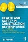 Image for Health and safety in construction revision guide: for the NEBOSH National Certificate in Construction