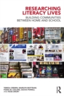 Image for Researching literacy lives: building communities between home and school