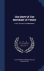 Image for The Story of the Merchant of Venice : From the Play of Shakespeare