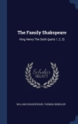 Image for THE FAMILY SHAKSPEARE: KING HENRY THE SI